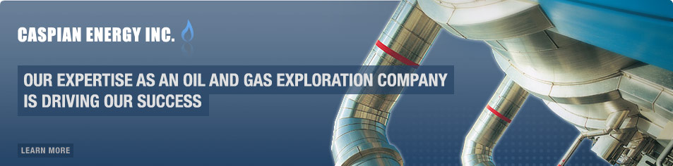 Caspian Energy Inc. - our expertise as an oil and gas exploration company is driving our success
